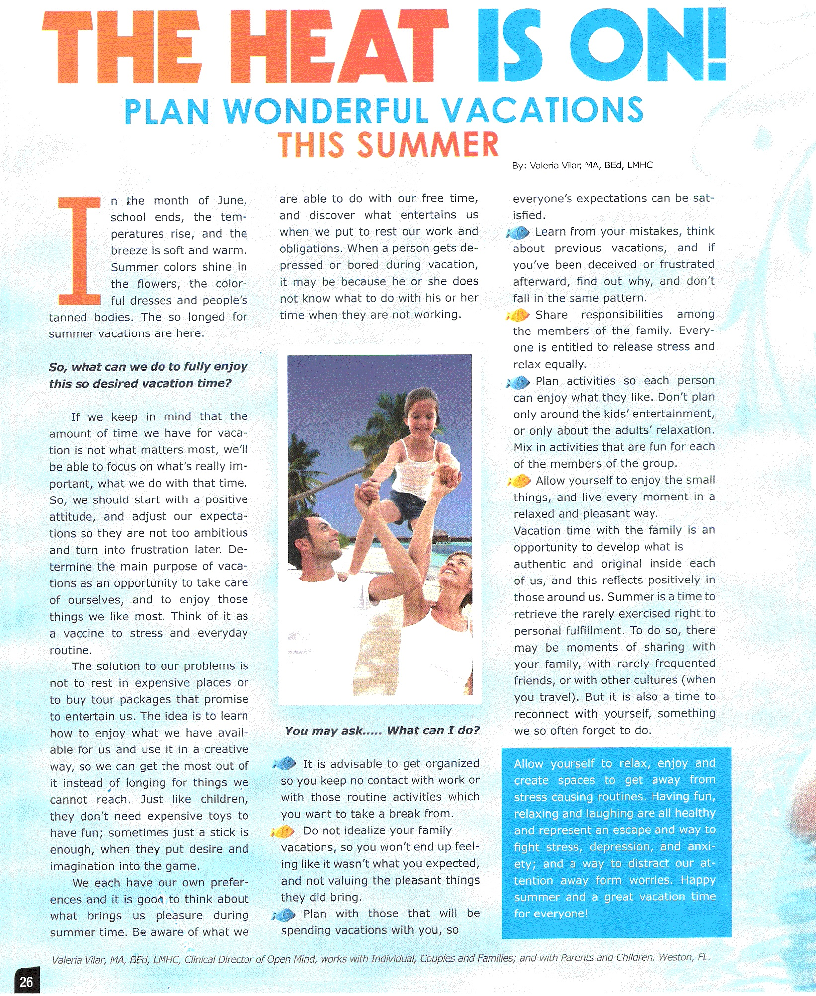 The heat is on! Plan wonderful vacations this summer