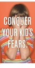Conquer your Kid's Fears